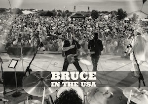 Bruce In the USA Tour Schedule